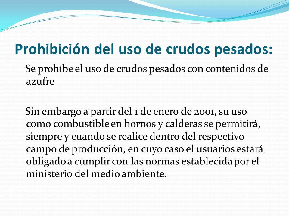 Prohibición del uso de crudos pesados:
