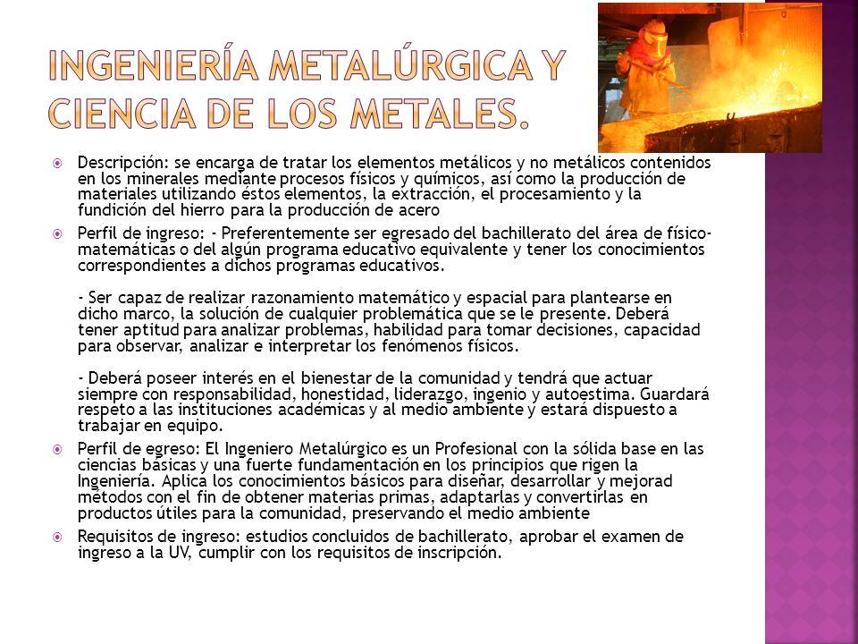 Ingeniería metalúrgica y ciencia de los metales.