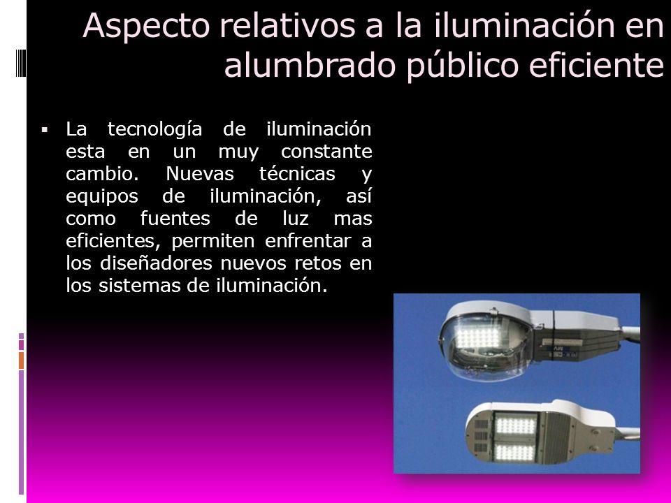Aspecto relativos a la iluminación en alumbrado público eficiente