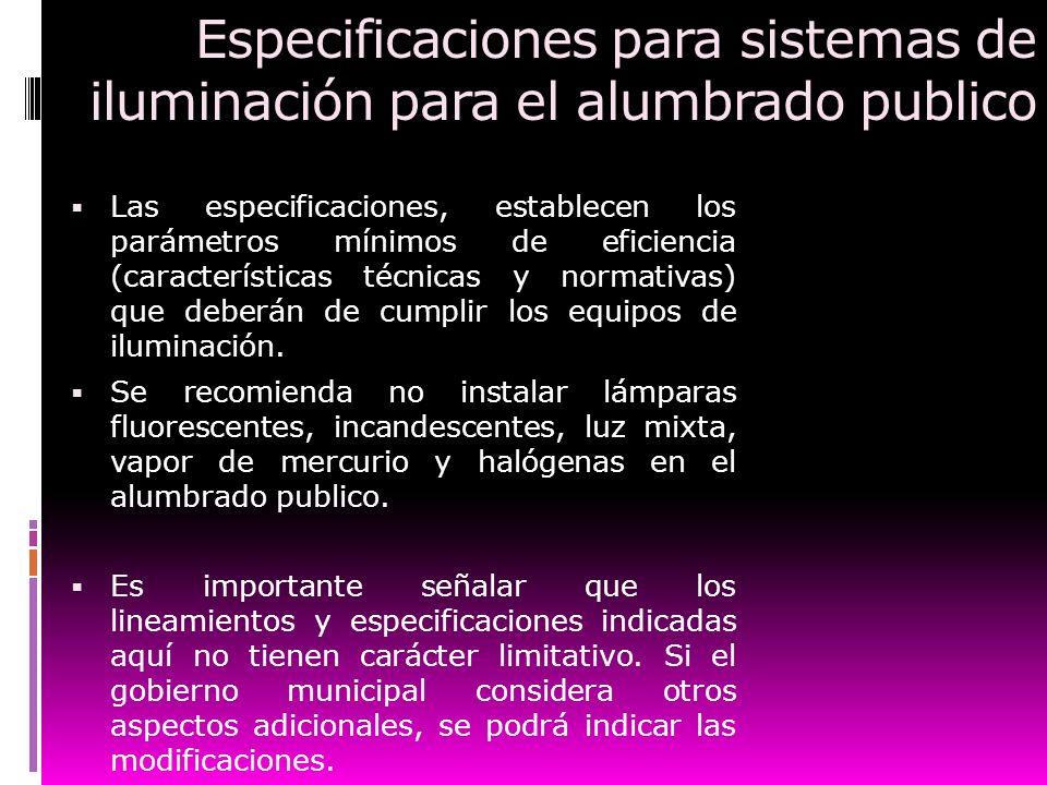 Especificaciones para sistemas de iluminación para el alumbrado publico