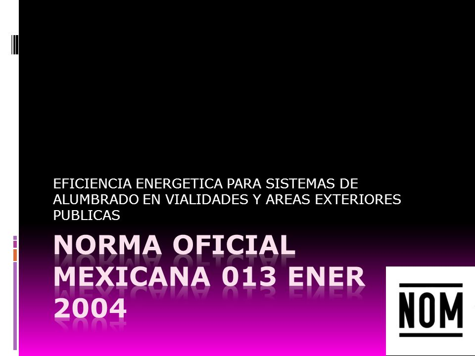 NORMA OFICIAL MEXICANA 013 ENER 2004