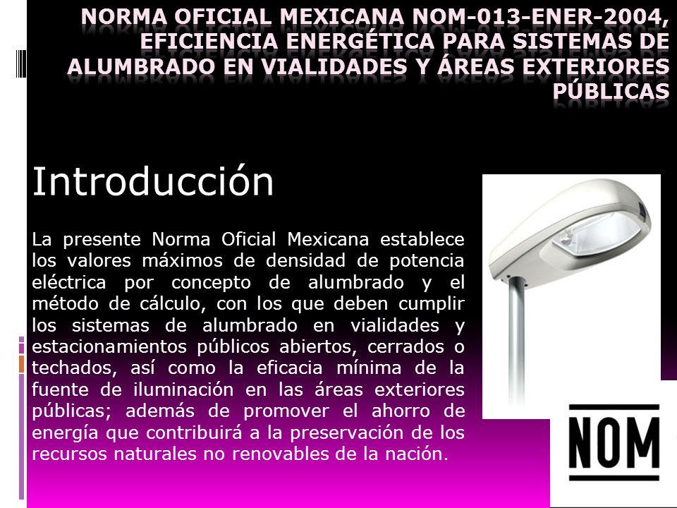 NORMA Oficial Mexicana NOM-013-ENER-2004, Eficiencia energética para sistemas de alumbrado en vialidades y áreas exteriores públicas