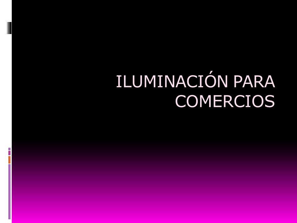 ILUMINACIÓN PARA COMERCIOS