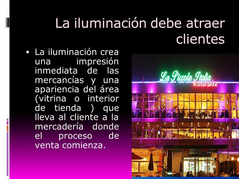 La iluminación debe atraer clientes