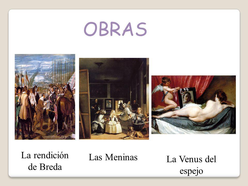 OBRAS La rendición de Breda Las Meninas La Venus del espejo