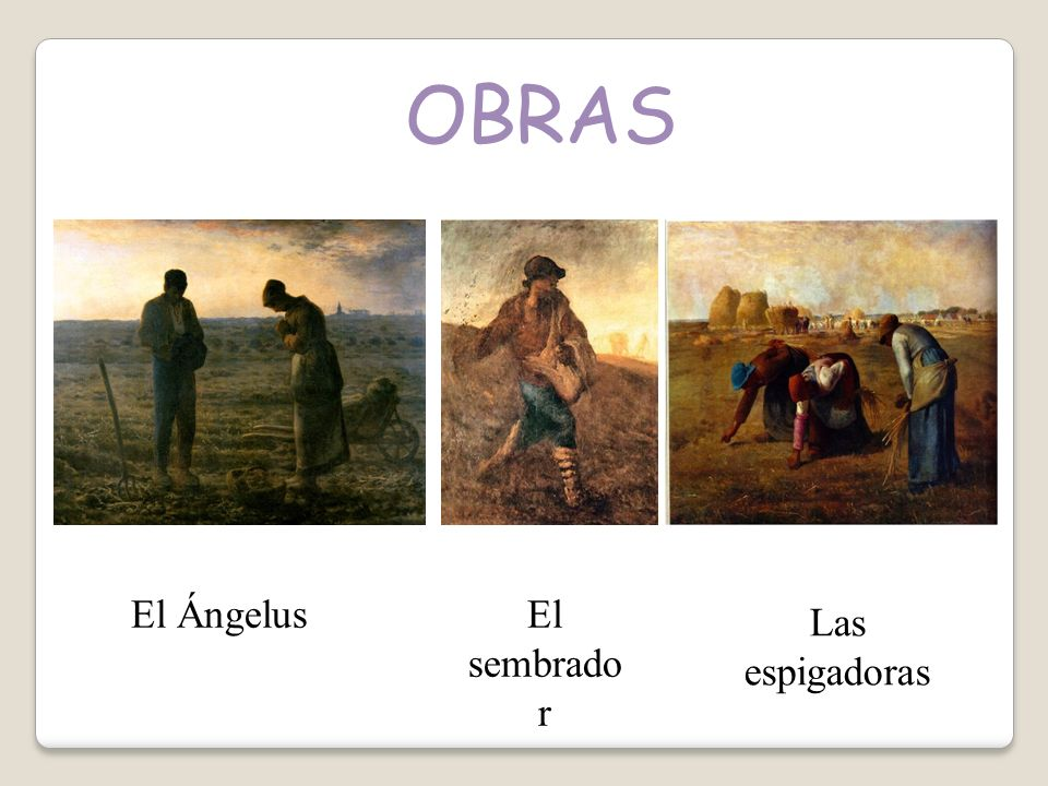 OBRAS El Ángelus El sembrador Las espigadoras