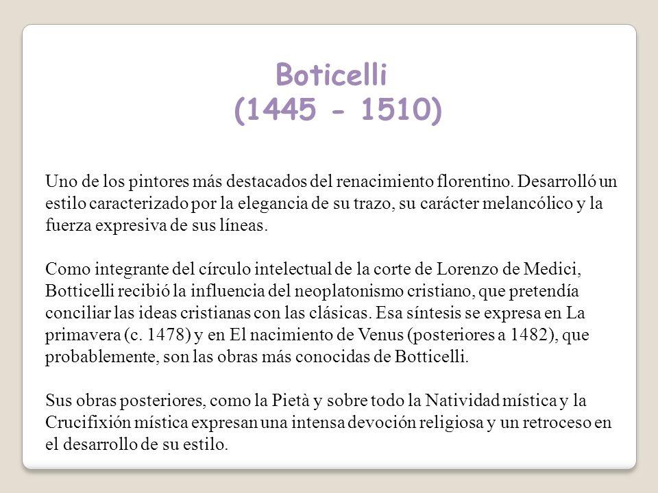 Boticelli (1445 - 1510)