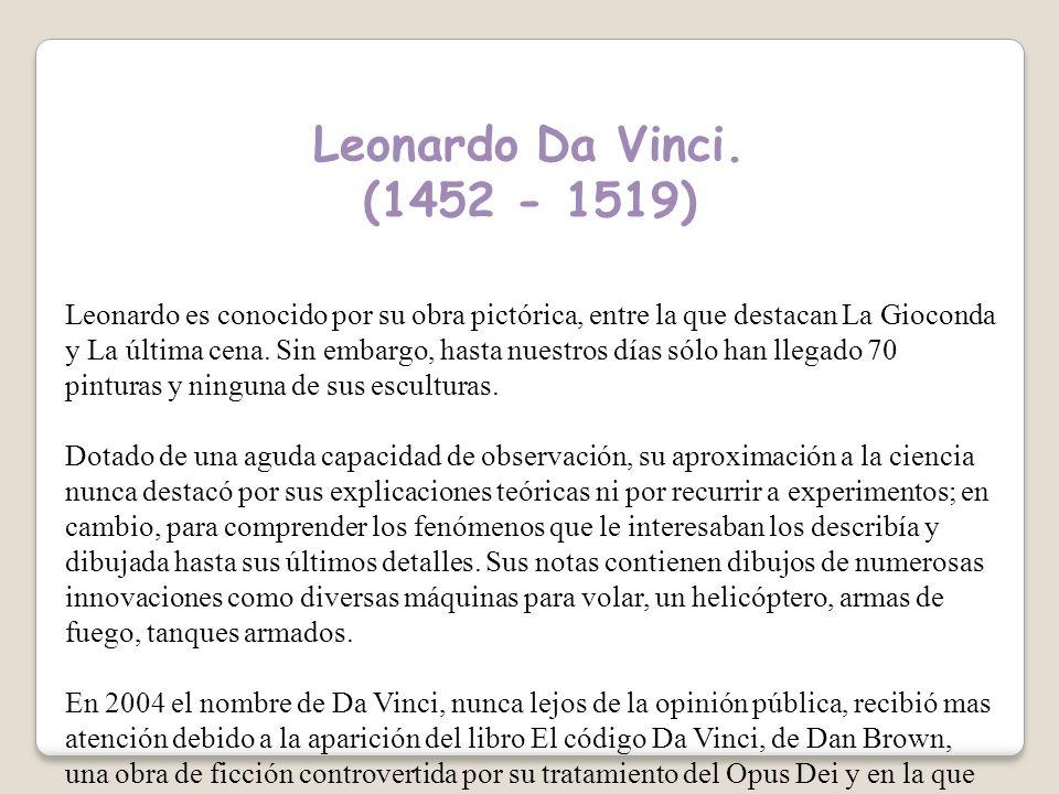 Leonardo Da Vinci. (1452 - 1519)