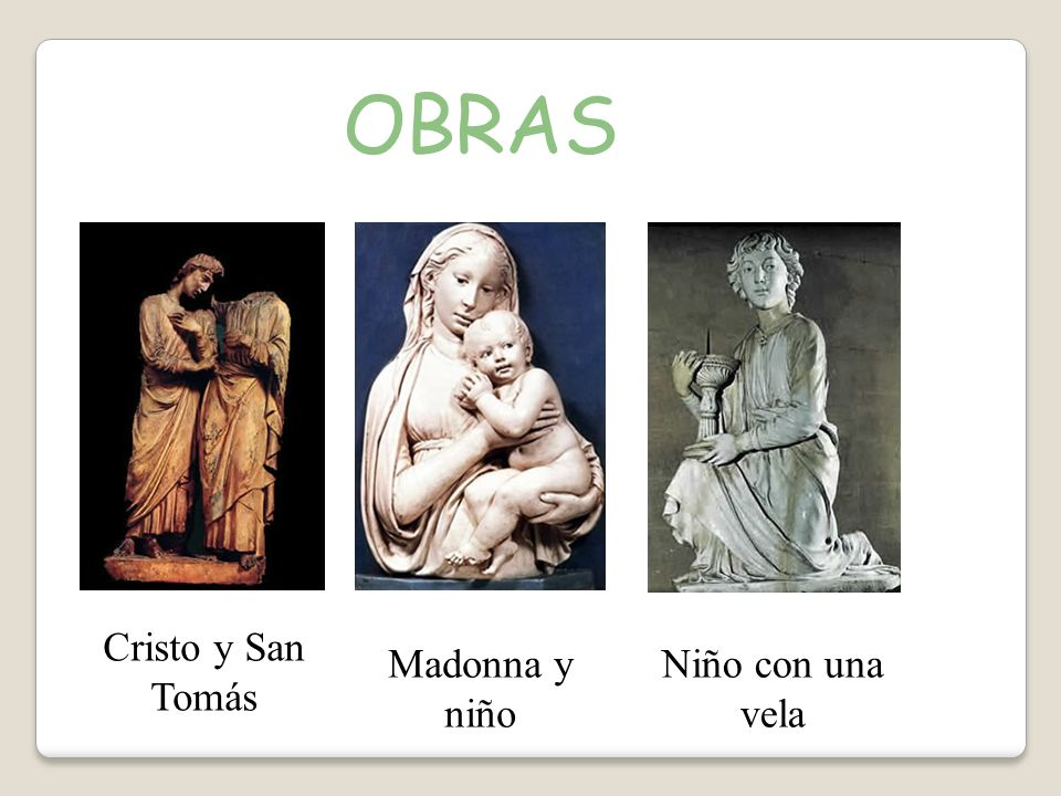 OBRAS Cristo y San Tomás Madonna y niño Niño con una vela