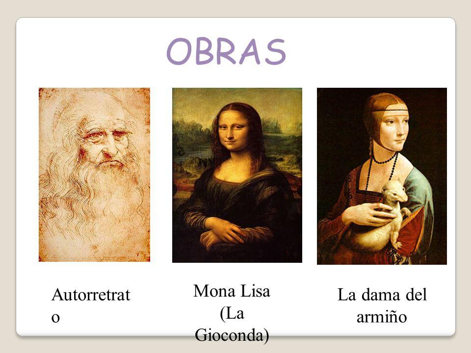 OBRAS Mona Lisa (La Gioconda) Autorretrato La dama del armiño