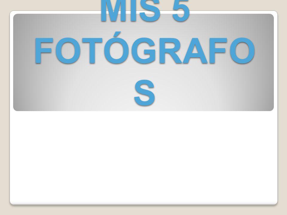 MIS 5 FOTÓGRAFOS