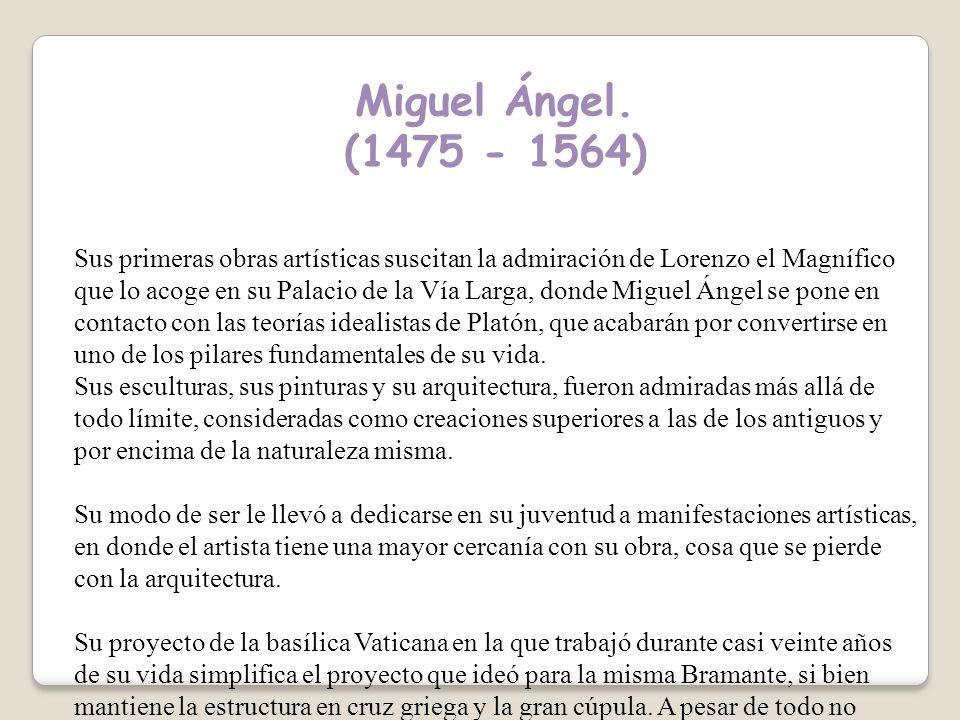 Miguel Ángel. (1475 - 1564)