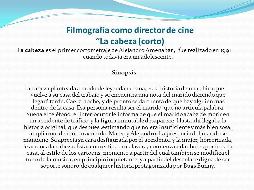 Filmografía como director de cine La cabeza (corto)