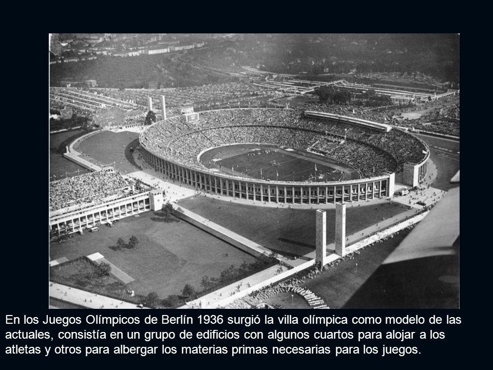 En los Juegos Olímpicos de Berlín 1936 surgió la villa olímpica como modelo de las actuales, consistía en un grupo de edificios con algunos cuartos para alojar a los atletas y otros para albergar los materias primas necesarias para los juegos.