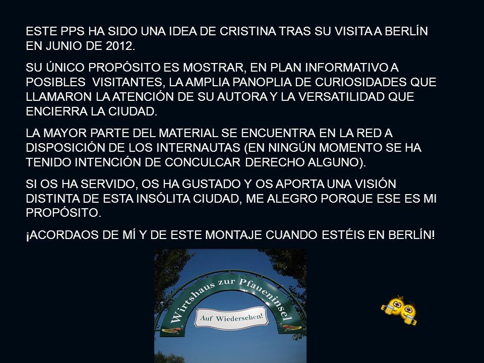 ESTE PPS HA SIDO UNA IDEA DE CRISTINA TRAS SU VISITA A BERLÍN EN JUNIO DE 2012.