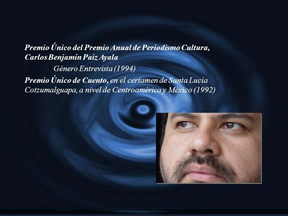 Premio Único del Premio Anual de Periodismo Cultura, Carlos Benjamín Paiz Ayala