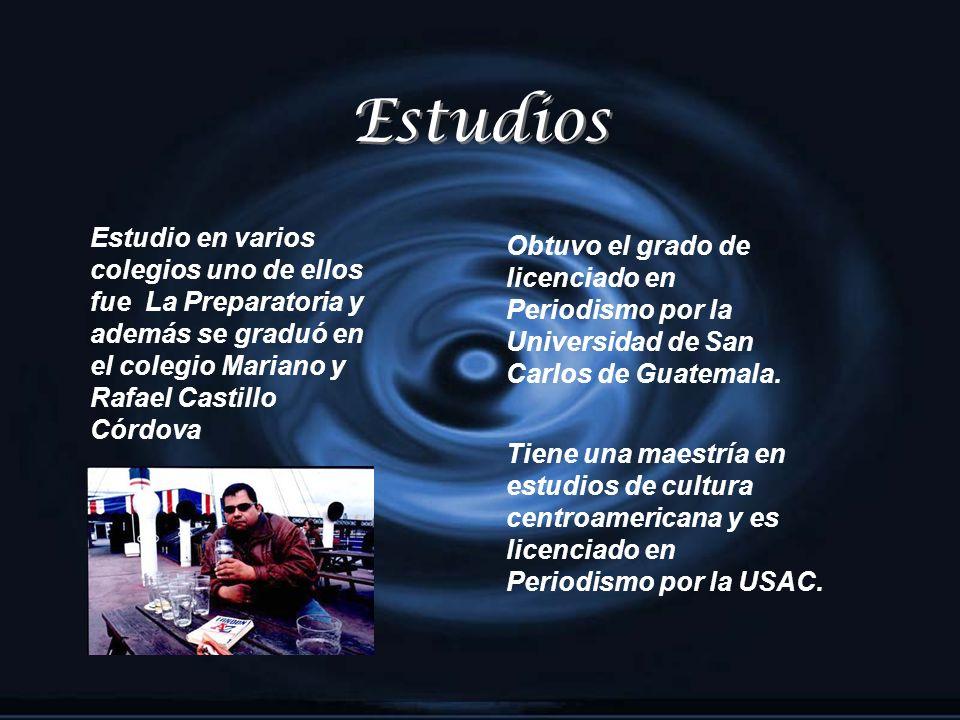 Estudios Estudio en varios colegios uno de ellos fue La Preparatoria y además se graduó en. el colegio Mariano y Rafael Castillo Córdova.