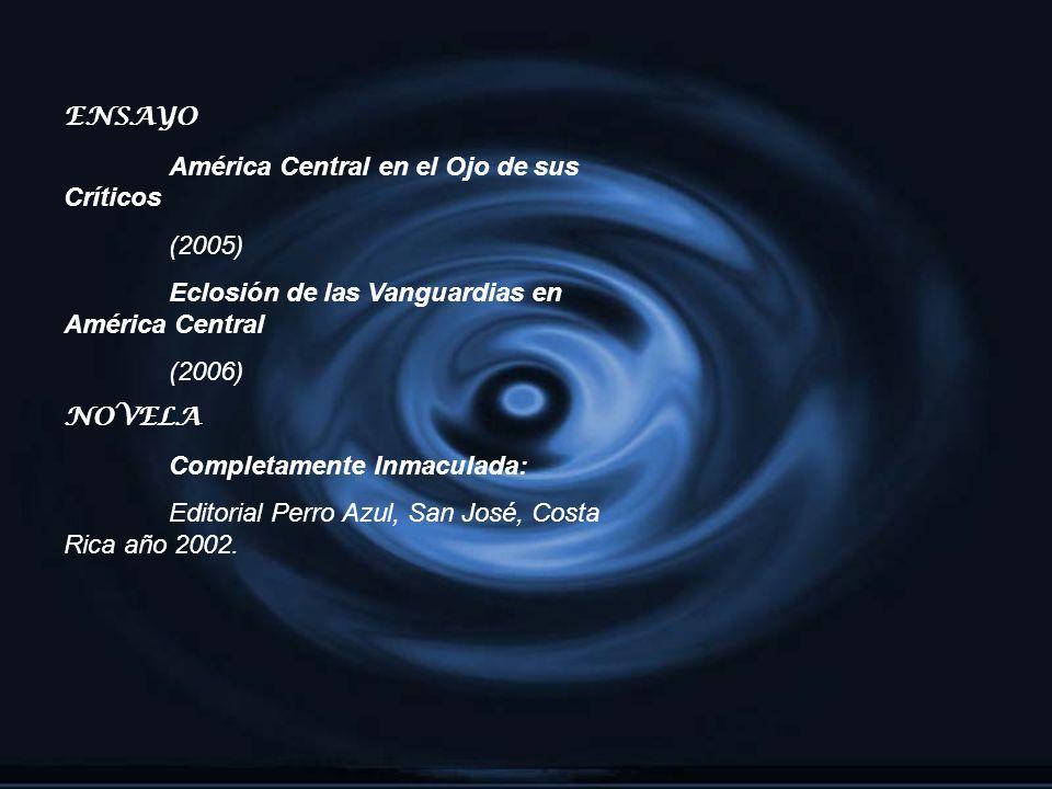 ENSAYO América Central en el Ojo de sus Críticos. (2005) Eclosión de las Vanguardias en América Central.