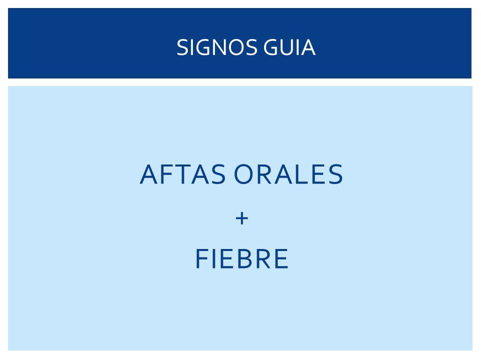 SIGNOS GUIA AFTAS ORALES + FIEBRE