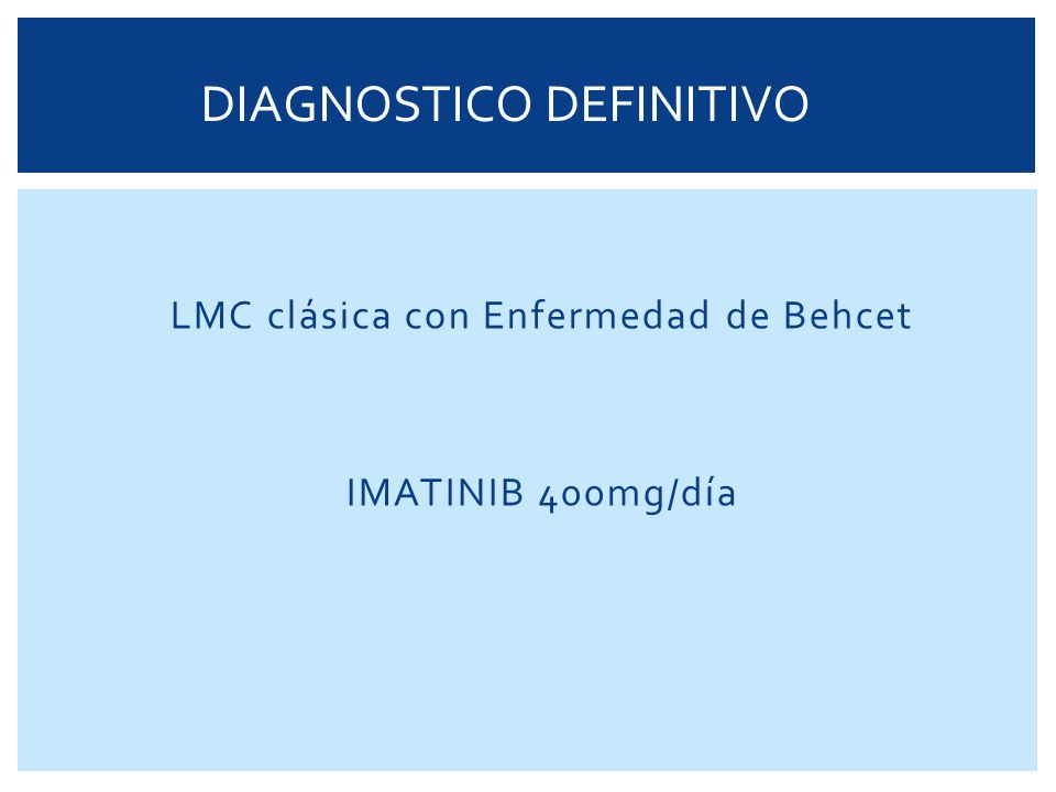 LMC clásica con Enfermedad de Behcet IMATINIB 400mg/día