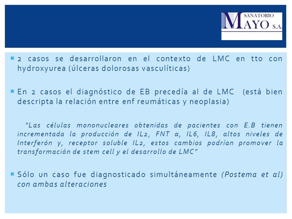 2 casos se desarrollaron en el contexto de LMC en tto con hydroxyurea (úlceras dolorosas vasculíticas)