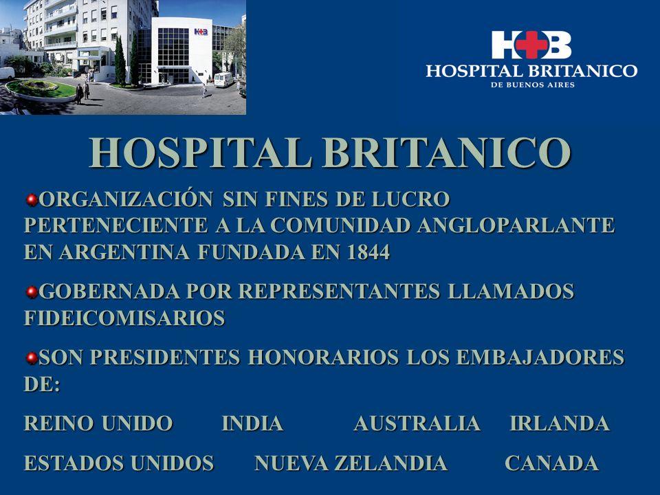 HOSPITAL BRITANICO ORGANIZACIÓN SIN FINES DE LUCRO PERTENECIENTE A LA COMUNIDAD ANGLOPARLANTE EN ARGENTINA FUNDADA EN 1844.