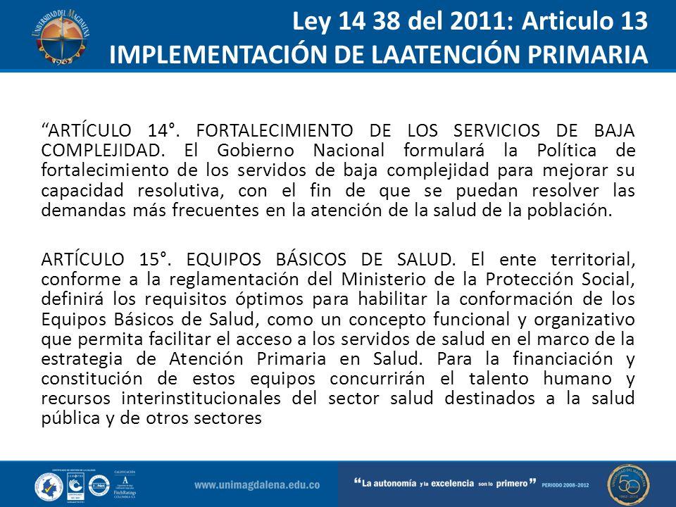 Ley 14 38 del 2011: Articulo 13 IMPLEMENTACIÓN DE LAATENCIÓN PRIMARIA