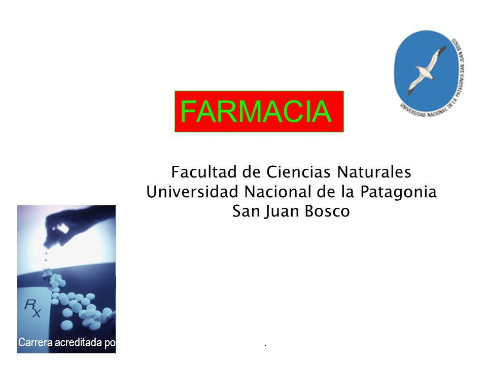 FARMACIAFacultad de Ciencias Naturales Universidad Nacional de la Patagonia San Juan Bosco.