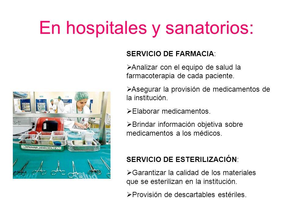 En hospitales y sanatorios: