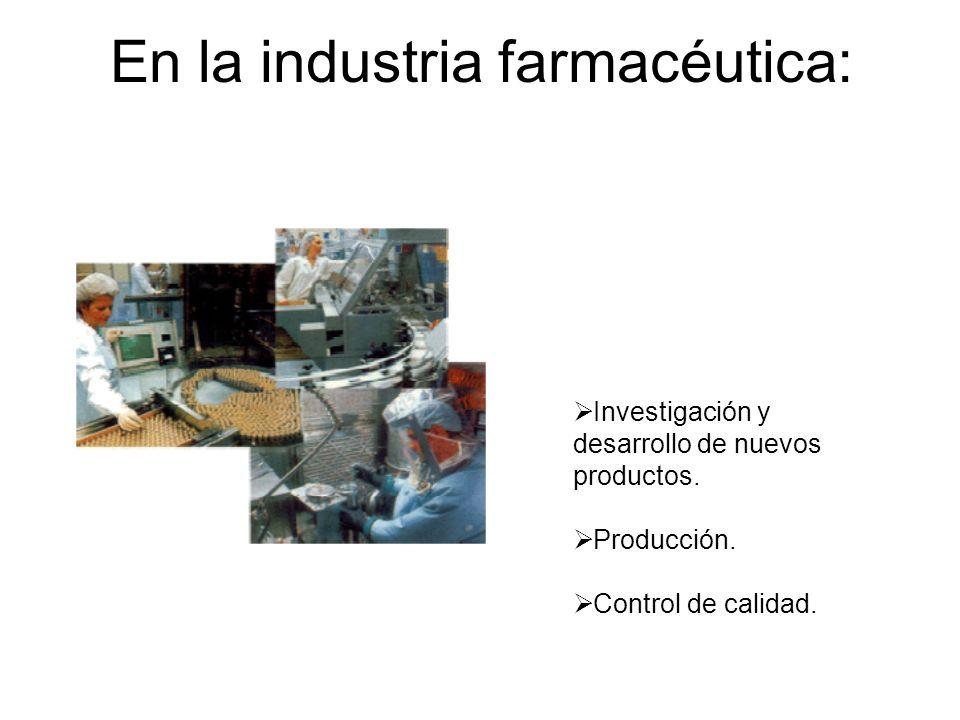 En la industria farmacéutica: