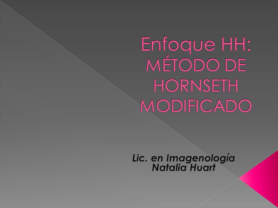 Enfoque HH: MÉTODO DE HORNSETH MODIFICADO