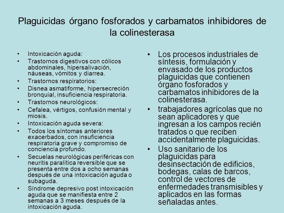 Plaguicidas órgano fosforados y carbamatos inhibidores de la colinesterasa