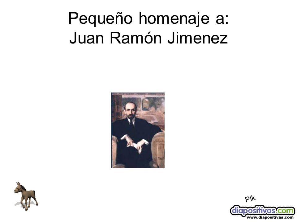 Pequeño homenaje a: Juan Ramón Jimenez