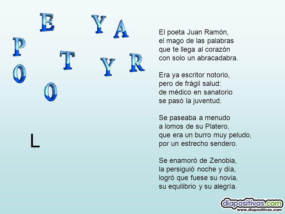 L El poeta Juan Ramón, el mago de las palabras que te llega al corazón