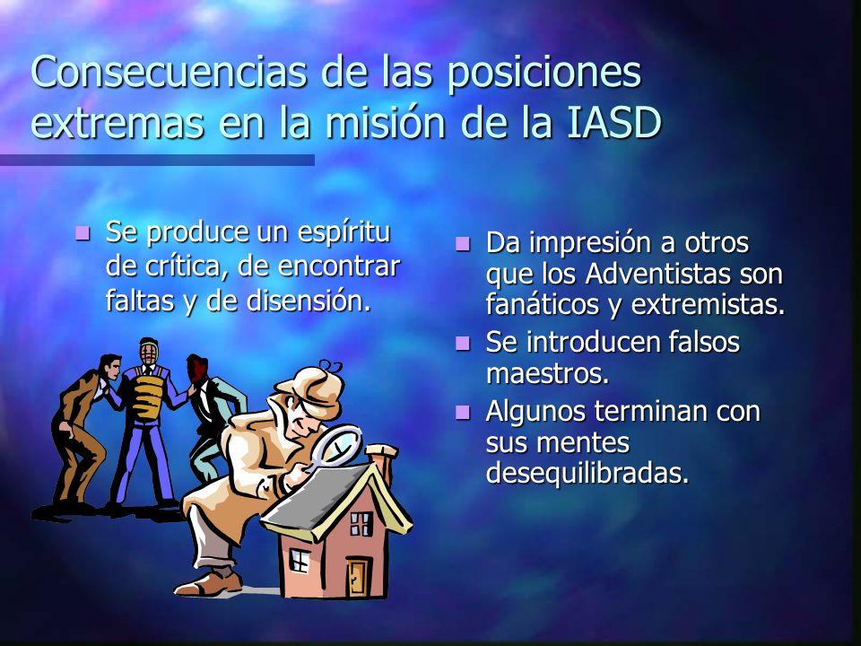 Consecuencias de las posiciones extremas en la misión de la IASD