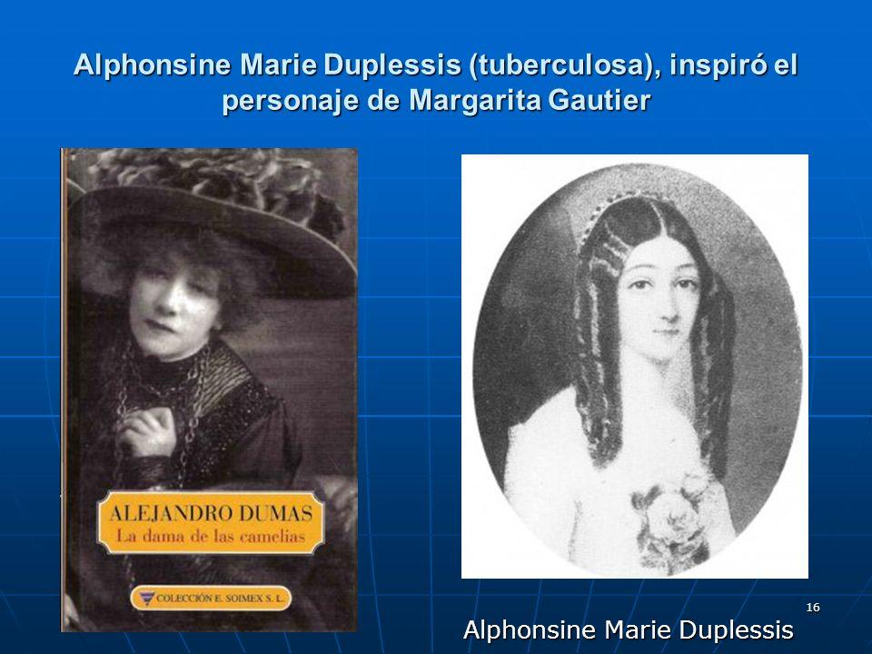 Alphonsine Marie Duplessis (tuberculosa), inspiró el personaje de Margarita Gautier