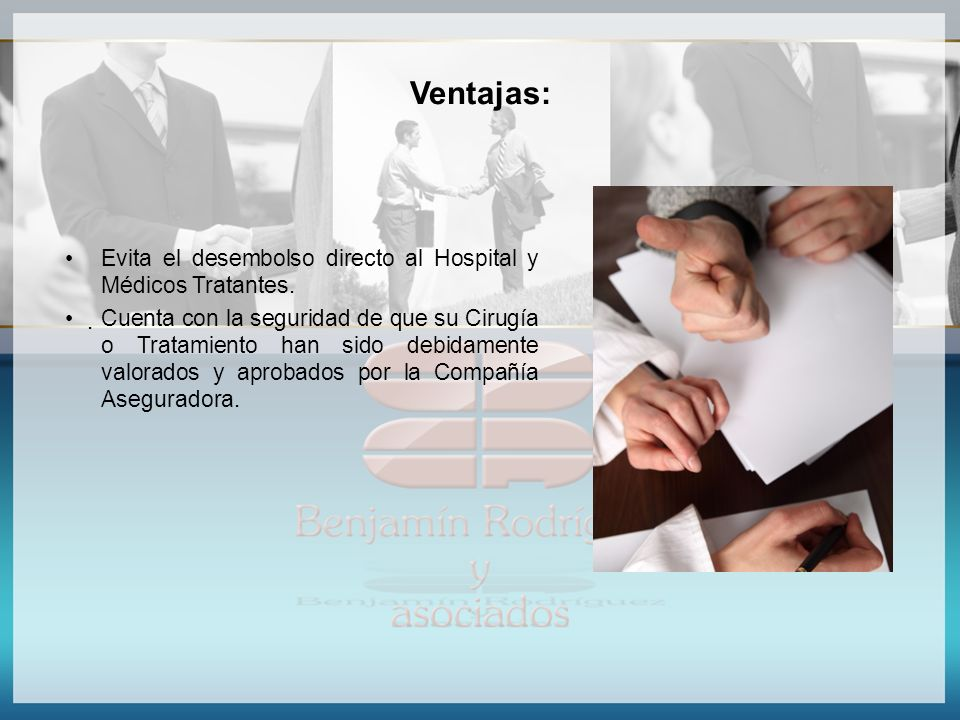 Ventajas: Evita el desembolso directo al Hospital y Médicos Tratantes.