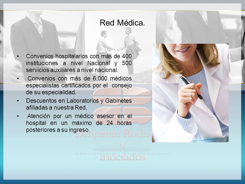 Red Médica. Convenios hospitalarios con más de 400 instituciones a nivel Nacional y 500 servicios auxiliares a nivel nacional.