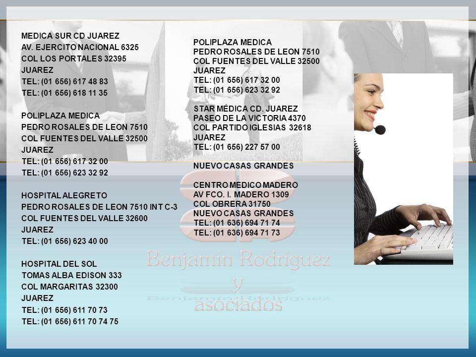 MEDICA SUR CD JUAREZ AV. EJERCITO NACIONAL 6325. COL LOS PORTALES 32395. JUAREZ. TEL: (01 656) 617 48 83.
