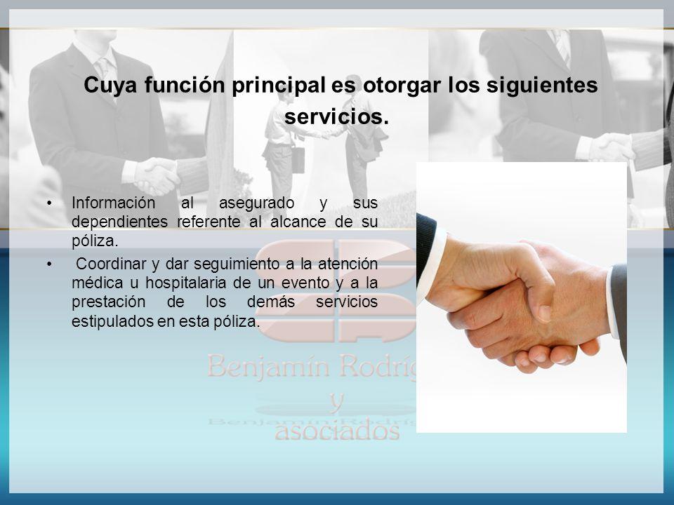 Cuya función principal es otorgar los siguientes servicios.