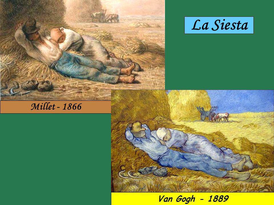 La Siesta Millet - 1866 Van Gogh - 1889