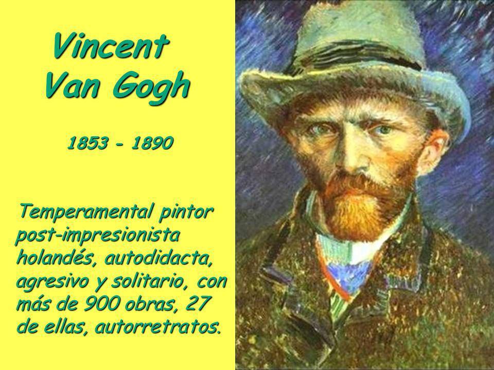 Vincent Van Gogh Temperamental pintor
