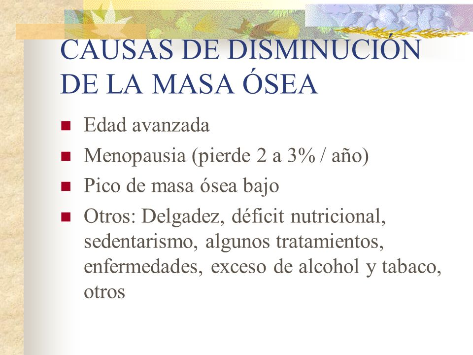 CAUSAS DE DISMINUCIÓN DE LA MASA ÓSEA
