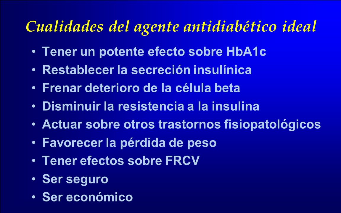 Cualidades del agente antidiabético ideal