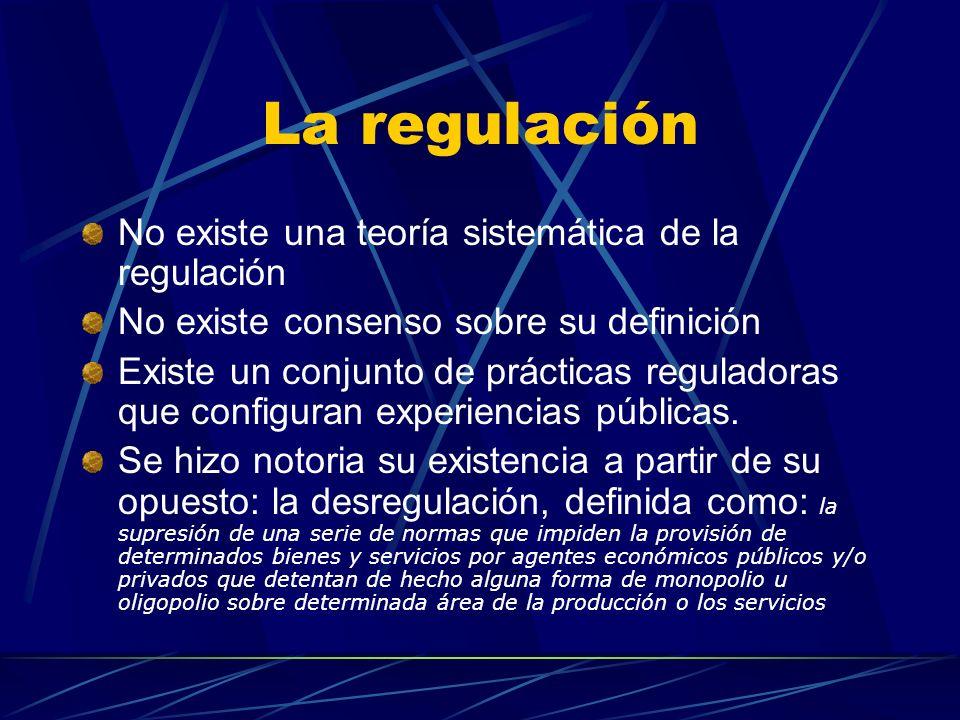 La regulación No existe una teoría sistemática de la regulación