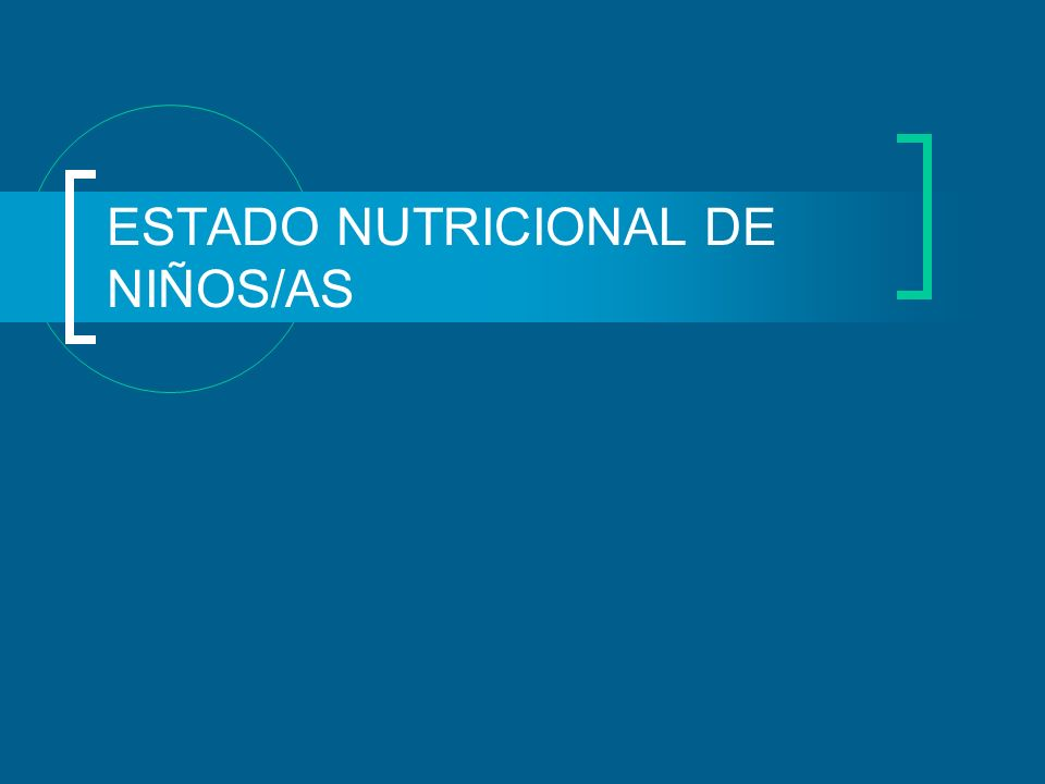 ESTADO NUTRICIONAL DE NIÑOS/AS