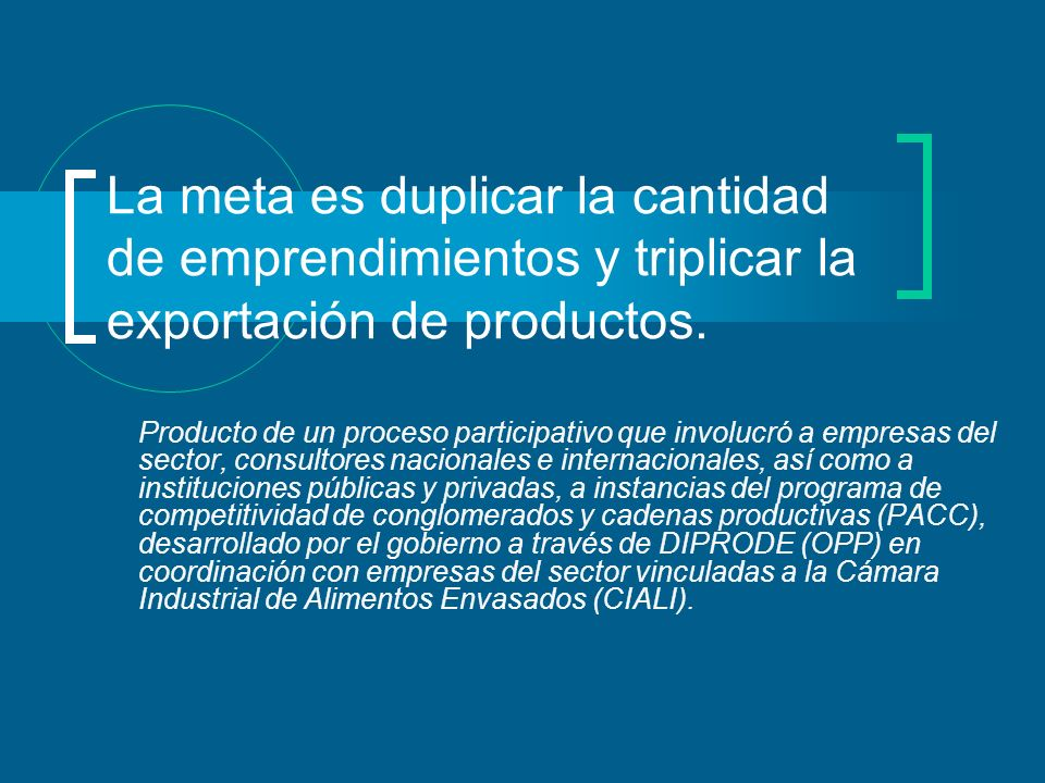 La meta es duplicar la cantidad de emprendimientos y triplicar la exportación de productos.