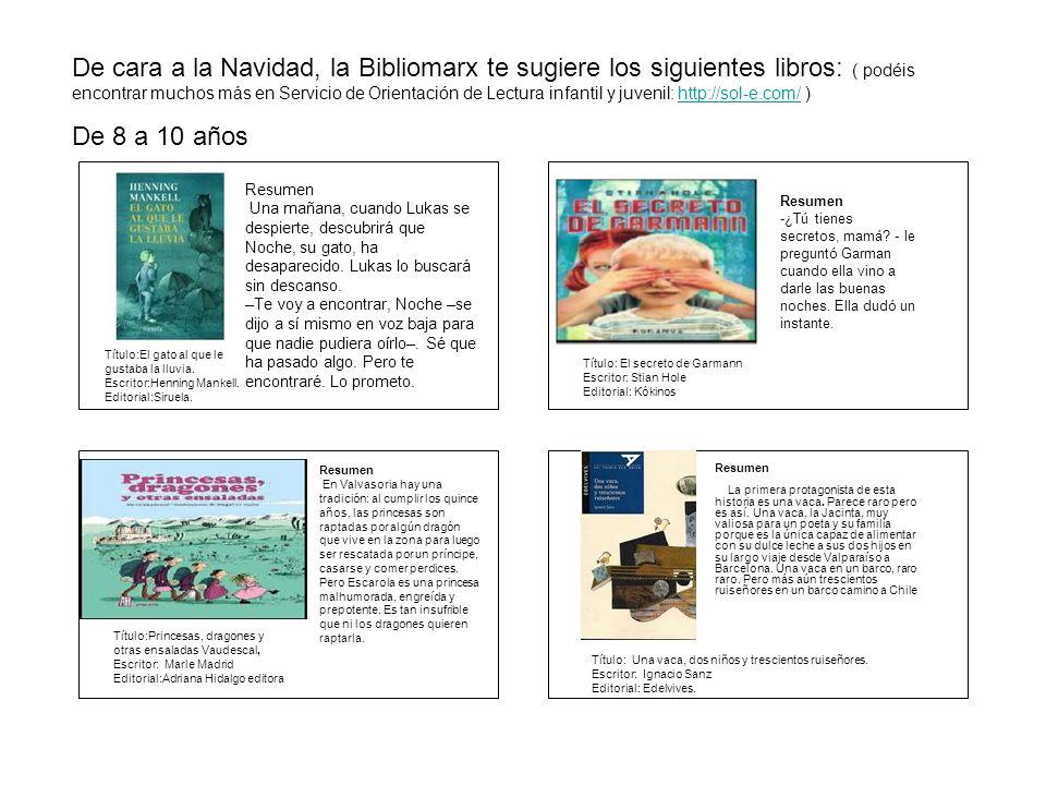 De cara a la Navidad, la Bibliomarx te sugiere los siguientes libros: ( podéis encontrar muchos más en Servicio de Orientación de Lectura infantil y juvenil: http://sol-e.com/ )