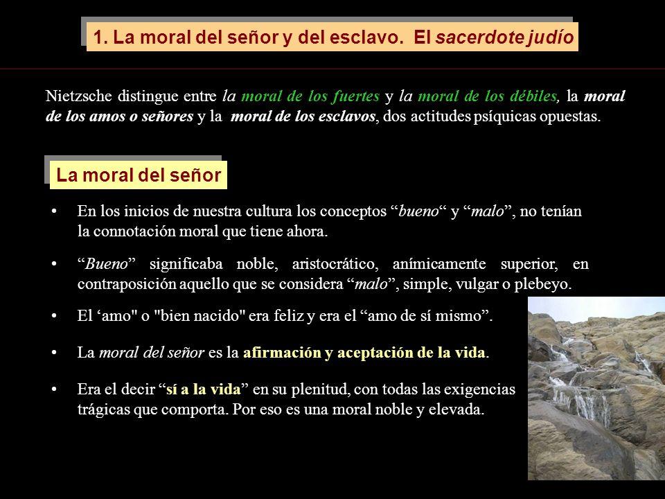 1. La moral del señor y del esclavo. El sacerdote judío