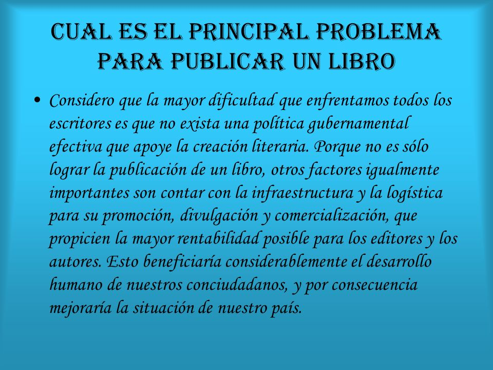 CUAL ES EL PRINCIPAL PROBLEMA PARA PUBLICAR UN LIBRO